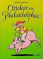 Ottokar in Philadelphia by Ottokar Domma