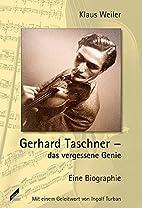 Gerhard Taschner - das vergessene Genie.…