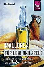 Mallorca für Leib und Seele. by Elke…