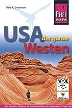 USA - der ganze Westen by Hans-Rudolf…