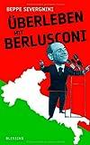 Beppe Severgnini: Überleben mit Berlusconi