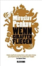 Wenn Giraffen fliegen by Miroslav Penkov
