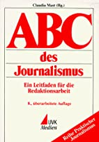 ABC des Journalismus. Ein Leitfaden für die…