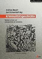 Kriminalitätsgeschichte. Beiträge zur…