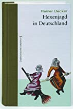 Hexenjagd in Deutschland by Rainer Decker