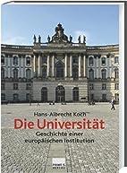 Die Universität. Geschichte einer…