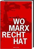 Wo Marx Recht hat by Fritz Reheis