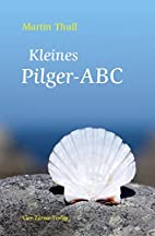 Kleines Pilger-ABC by Martin Thull