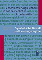 Symbolische Gewalt und Leistungsregime :…