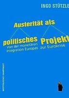 Austerität als politisches Projekt: Von der…