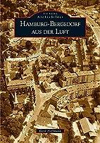 Hamburg-Bergedorf aus der Luft by Gerd…