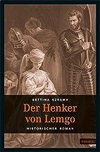 Der Henker von Lemgo by Bettina Szrama