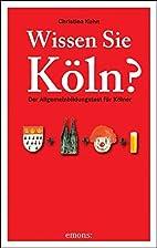 Wissen Sie Köln by Christina Kuhn