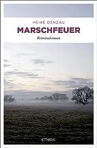 Marschfeuer by Heike Denzau