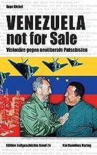 Venezuela not for Sale: Visionäre gegen…