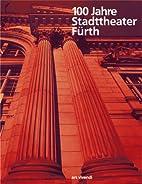 100 Jahre Stadttheater Fürth by Werner…