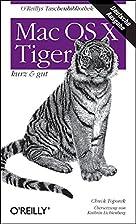 Mac OS X Tiger - kurz & gut by Chuck Toporek