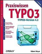 Praxiswissen TYPO3 by Robert Meyer