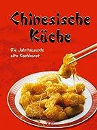Chinesische Küche. Die Jahrtausende alte…