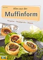 Alles aus der Muffinform by Hanna Renz