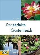 Der perfekte Gartenteich by Richard Bird