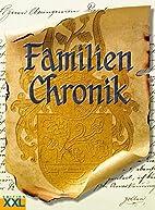 Familienchronik: Mit Stammbaum by Anke…