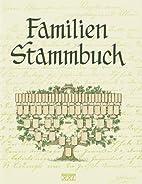 Familien-Stammbuch by Anke Fischer