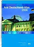 O`Donnell, Peter: Aral Deutschland-Atlas 2006. 1: 200.000