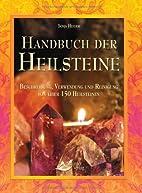 Handbuch der Heilsteine. Beschreibung,…