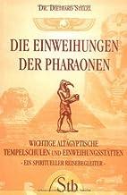 Die Einweihungen der Pharaonen. Wichtige…