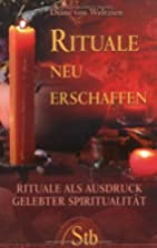Rituale neu erschaffen by Diane von Weltzien