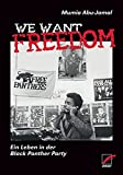 Mumia Abu-Jamal: We Want Freedom