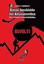 Kleine Geschichte der Krisenrevolten - Ein…
