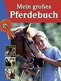 Toni Webber: Mein großes Pferdebuch