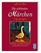 Die schoensten Maerchen by Dorthea…