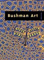 Bushman Art: Zeitgenýssische Kunst aus dem…