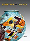 Borovier, Marino: Venetian Art Glass: An American Collection 1840-1970