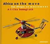 Guggeis, Karin: Africa On The Move: Toys From West Africa