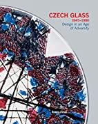 Czech Glass 1945-1980: Design in an Age of…