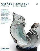 Vessel - Sculpture 2: German and…
