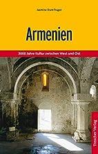 Armenien entdecken by Jasmine Dum-Tragut