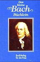 Das kleine Bach-Büchlein ein Gespräch mit…
