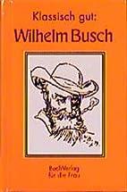 Wilhelm Busch. Klassisch gut by Christel…