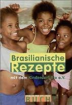 Brasilianische Rezepte by Kinderdorf Rio…