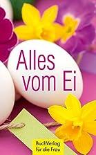 Alles vom Ei by Herausgeberteam