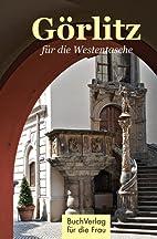 Görlitz für die Westentasche by Ralf…