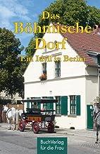 Das Böhmische Dorf. Ein Idyll in Berlin. by…
