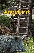 Angekirrt by Ilse Wenner-Goergen