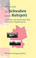 Über Schwaben und den Ruhrpott. Und das,…