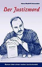 Der Justizmord by Hans-Rudolph Schneider